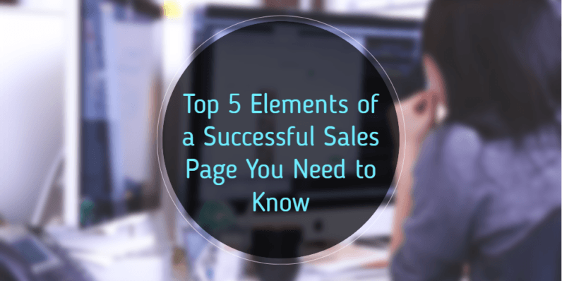 Top 5 Elements of a Successful Sales Page You Need to Know