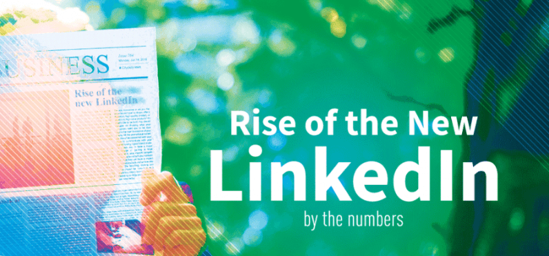 Rise of the new LinkedIn (and what you need to know)