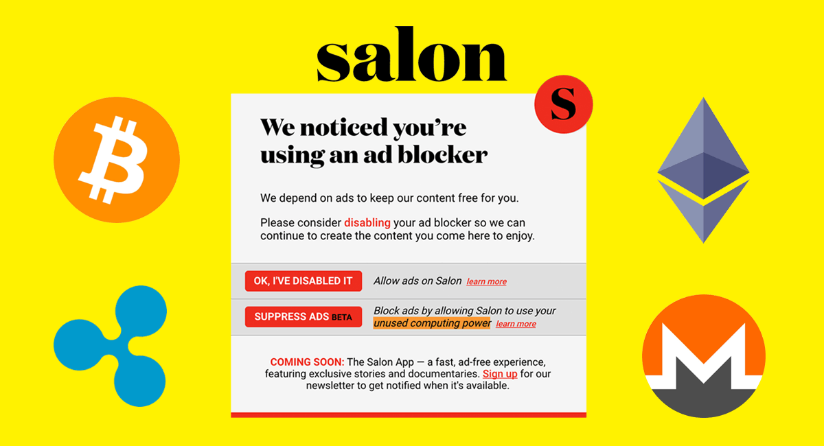 Salon is asking users to stop ad-blockers or give their CPU power to mine cryptocurrency
