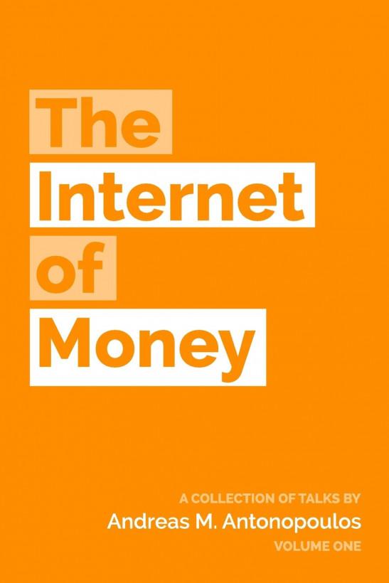 Antonopoulod, Internet of money, Bitcoin
