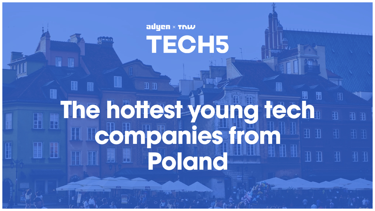 Here are the 5 hottest startups in Poland