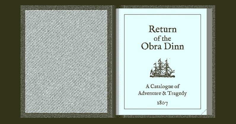 Return of the Obra Dinn is the best game you aren't playing