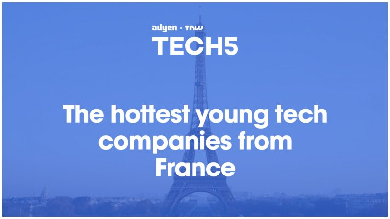 Here are the 5 hottest startups in France