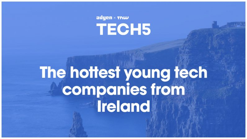 Here are the 5 hottest startups in Ireland