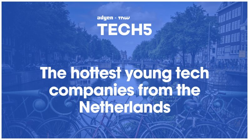 Here are the 5 hottest startups in the Netherlands