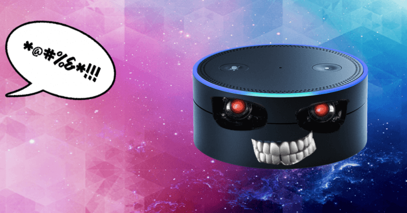You're teaching Alexa to be an asshole