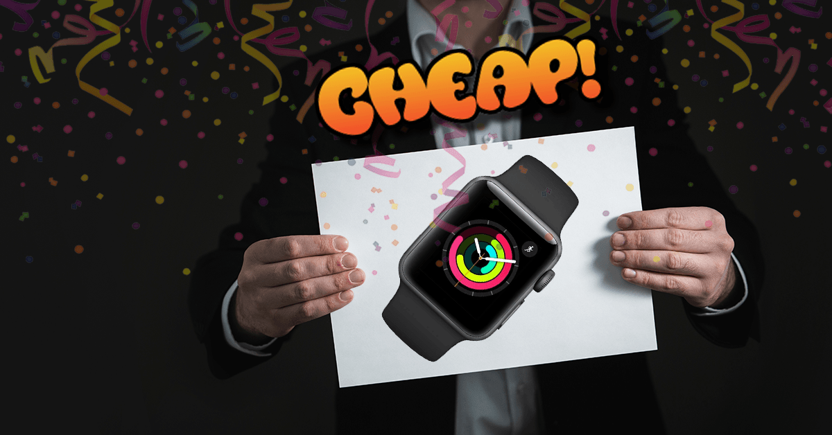 CHEAP: Grab an Apple Watch Series 3 for $199 before it's too late