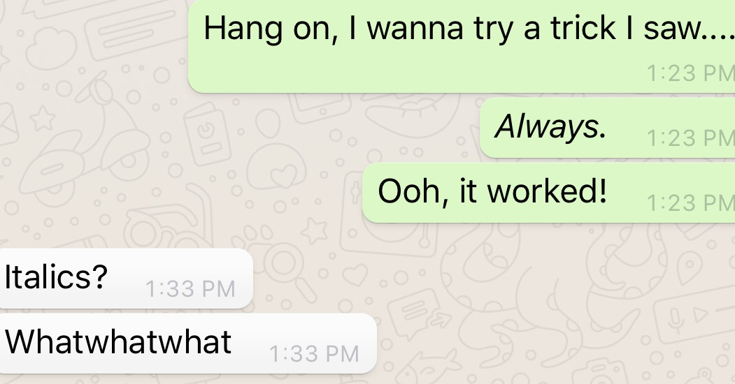 Here's how to add italics and bolding to your WhatsApp messages