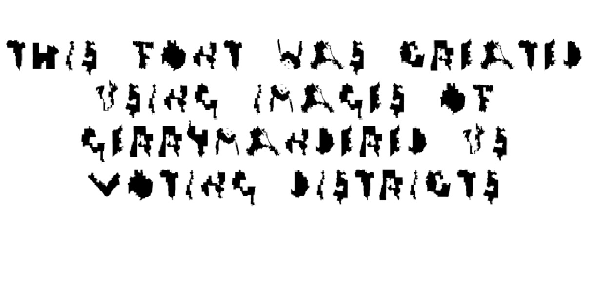 Activists created a free font made from gerrymandered US voting districts