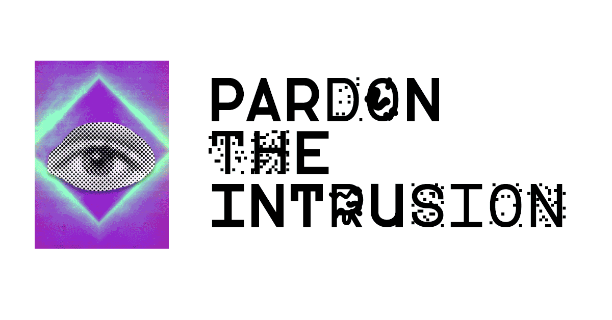 Pardon the Intrusion #5: In AI we trust