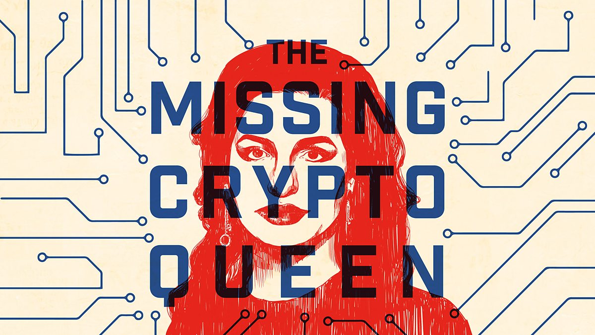 missing, crypto, queen, podcast, bbc, sounds
